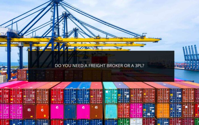 Do You Need a Freight Broker or a 3PL?
